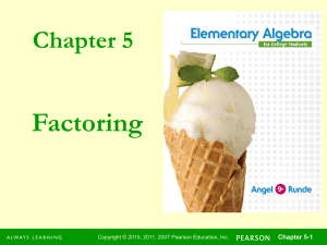 Factoring Chapter 5 Chapter 5-1 Copyright © 2015, 2011, 2007 Pearson Education, Inc.
