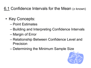 6.1 Confidence Intervals for the Mean • Key Concepts: