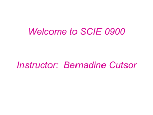 Welcome to SCIE 0900 Instructor:  Bernadine Cutsor