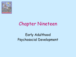 Chapter Nineteen Early Adulthood Psychosocial Development