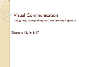 Visual Communication designing, completing and enhancing reports Chapters 12, 16 & 17