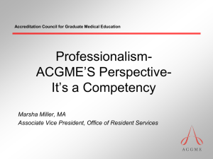 Professionalism- ACGME'S Perspective- It's a Competency Marsha Miller, MA