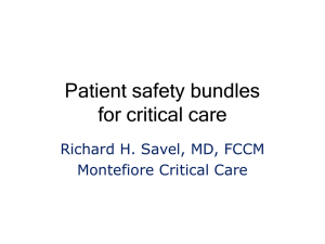Patient safety bundles for critical care Richard H. Savel, MD, FCCM