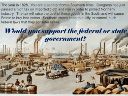 The year is 1828.  You are a senator from a... passed a high tax on imported cloth and iron in order...