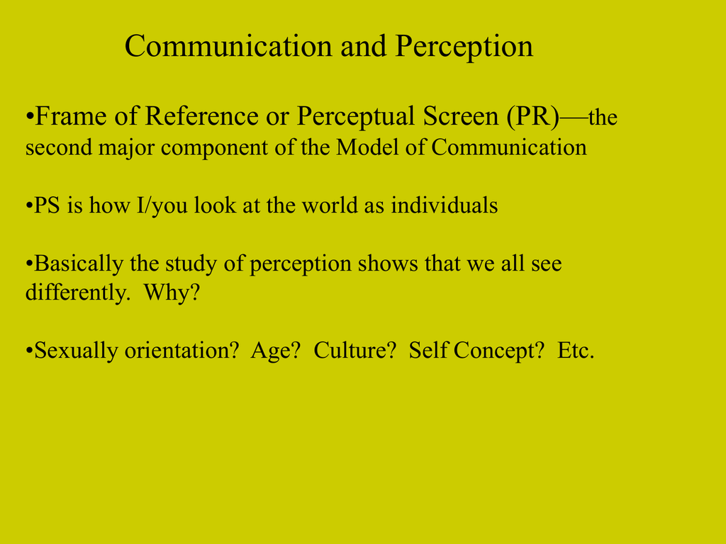 Communication and Perception •Frame of Reference or Perceptual ...