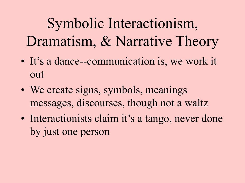 Symbolic Interactionism Dramatism Narrative Theory