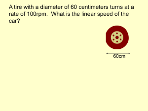A tire with a diameter of 60 centimeters turns at... rate of 100rpm.  What is the linear speed of... car?
