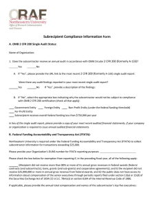 Subrecipient Compliance Information  Form A. OMB 2 CFR 200 Single Audit Status: