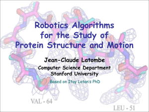 Robotics Algorithms for the Study of Protein Structure and Motion Jean-Claude Latombe