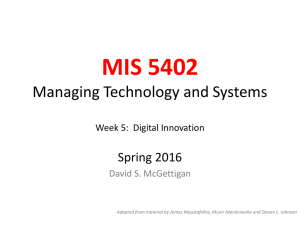 MIS 5402 Managing Technology and Systems Spring 2016 Week 5:  Digital Innovation