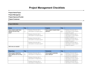 Project Management Checklists Project Name/Topic: Project Manager(s): Project Sponsor/Funder: