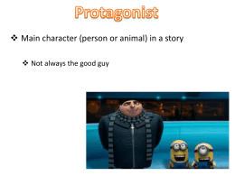  Main character (person or animal) in a story