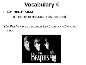 The Beatles were an eminent band, and are still popular today.