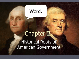 Chapter 2 Word. Historical Roots of American Government
