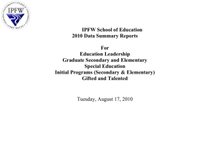 IPFW School of Education 2010 Data Summary Reports  For