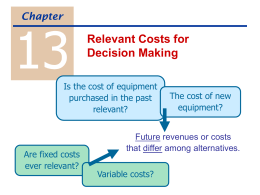13 Relevant Costs for Decision Making Chapter