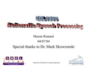Special thanks to Dr. Mark Skowronski Meena Ramani 04/07/04