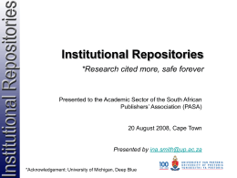 Institutional Repositories *Research cited more, safe forever