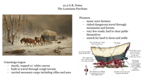10.2 G.R. Notes The Louisiana Purchase Pioneers - many were farmers