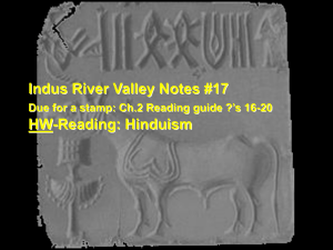 Indus River Valley Notes #17 HW-Reading: Hinduism