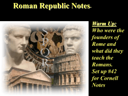 Roman Republic Notes Warm Up: Who were the founders of