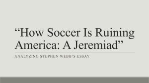 """How Soccer Is Ruining America: A Jeremiad"" ANALYZING STEPHEN WEBB'S ESSAY"