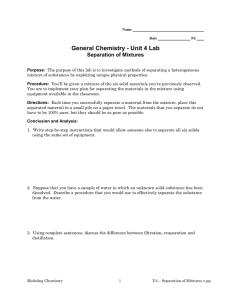 General Chemistry - Unit 4 Lab Separation of Mixtures