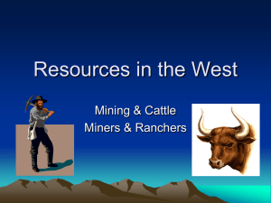 Resources in the West Mining & Cattle Miners & Ranchers