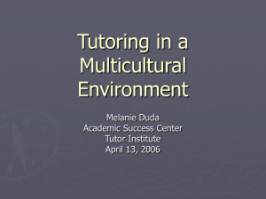 Tutoring in a Multicultural Environment Melanie Duda