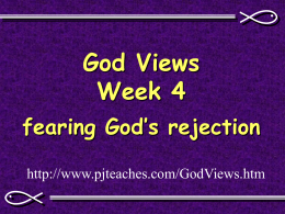 God Views Week 4 fearing God's rejection