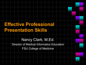 Effective Professional Presentation Skills Nancy Clark, M.Ed. Director of Medical Informatics Education