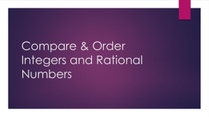 Compare & Order Integers and Rational Numbers