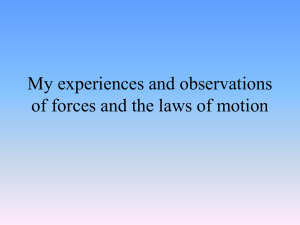 My experiences and observations of forces and the laws of motion