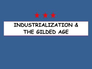 INDUSTRIALIZATION & THE GILDED AGE