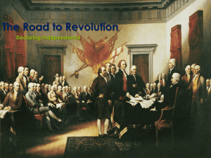 The Road to Revolution Declaring Independence