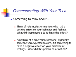 Communicating With Your Teen Something to think about…
