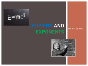 POWERS AND EXPONENTS by Mr. Johnk
