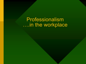 Professionalism ….in the workplace