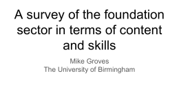 A survey of the foundation sector in terms of content and skills