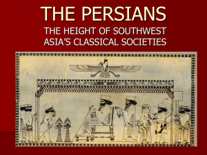 THE PERSIANS THE HEIGHT OF SOUTHWEST ASIA'S CLASSICAL SOCIETIES