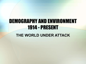 DEMOGRAPHY AND ENVIRONMENT 1914 - PRESENT THE WORLD UNDER ATTACK