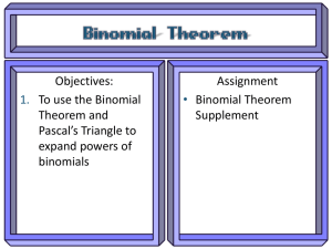 Objectives: Assignment To use the Binomial Binomial Theorem