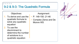 9-2 & 9-3: The Quadratic Formula