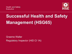 Successful Health and Safety Management (HSG65) Graeme Waller Regulatory Inspector (HID CI 1A)