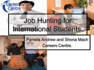 Job Hunting for International Students. Pamela Andrew and Shona Mach Careers Centre.