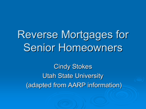 Reverse Mortgages for Senior Homeowners Cindy Stokes Utah State University