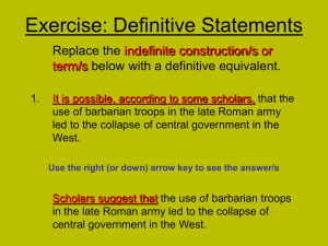 Exercise: Definitive Statements Replace the below with a definitive equivalent. indefinite construction/s or