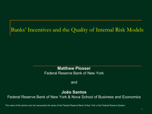 Banks' Incentives and the Quality of Internal Risk Models Matthew Plosser