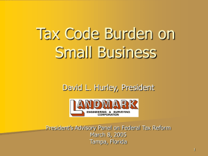 Tax Code Burden on Small Business David L. Hurley, President