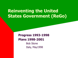 Reinventing the United States Government (ReGo) Progress 1993-1998 Plans 1998-2001